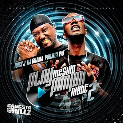 DJ_Drama_Juicy_J_and_Project_Pat-Play_Me_Some_Pimpin_2-(Bootleg)-2009-WEB