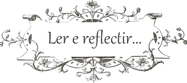 Ler e reflectir...