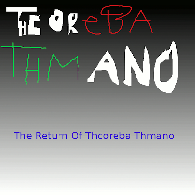 Thcoreba Thmano - The Return Of Thcoreba Thmano (2011)