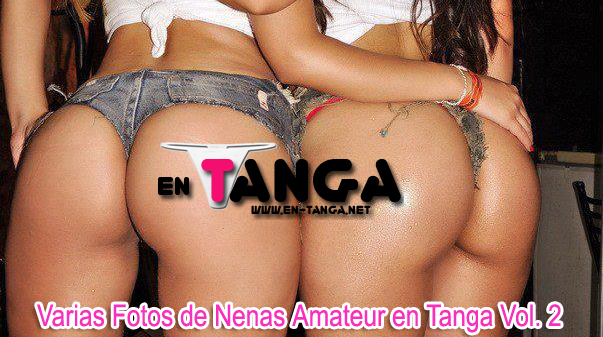 Varias Fotos de Nenas Amateur en Tanga Vol. 2