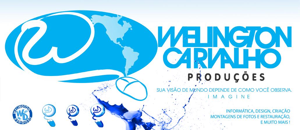 Produções Welington Carvalho HD - Montagens de fotos, informática, design, criação