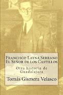 Francisco Layna Serrano. El Señor de los Castillos