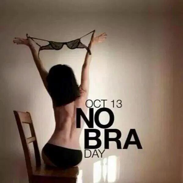 #october13, #nobraday.- october 13, no bra day