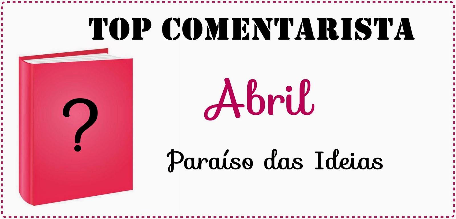 Top Comentarista - Abril