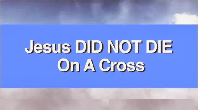 JESUS DID NOT DIE ON THE CROSS