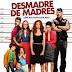 DESMADRE DE MADRES 2014....Una comedia moral