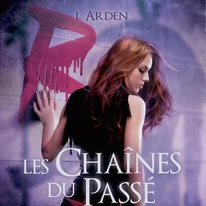 Les sentinelles de l'ombre, tome 3 : Les chaînes du passé de J. Arden