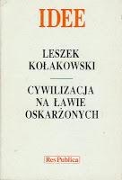 Leszek Kołakowski Cywilizacja na Ławie Oskarżonych