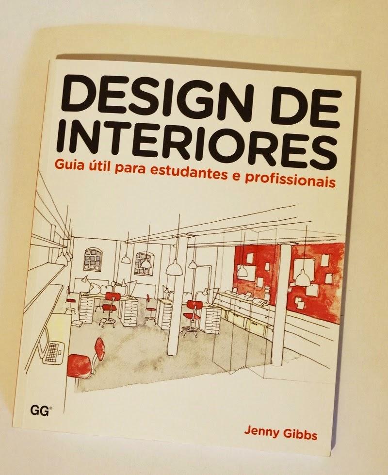 Design de interiores: guia útil para estudantes e profissionais - :Jenny Gibbs