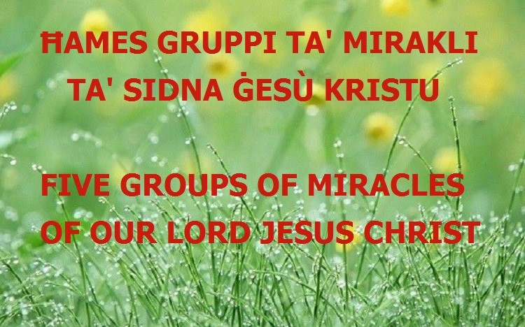 FIVE GROUPS OF MIRACLES OF OUR LORD JESUS CHRIST
