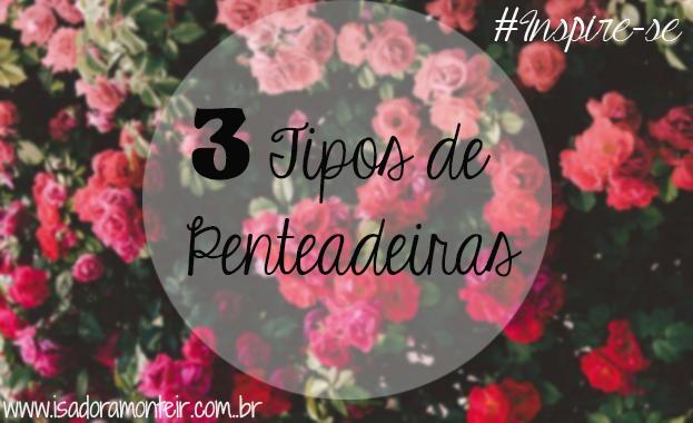 3+Tipos+de+Penteadeiras+isadora+Monteiro