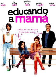 Educando A Mamá [2012] [Dvdrip] [Latino] [1 Link]