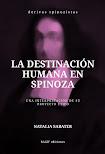 Natalia Sabater: La destinación humana en Spinoza (2019)