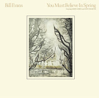 Bill Evans - You Must Believe In Spring