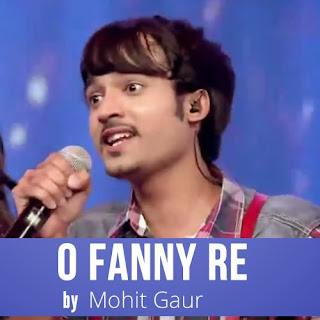 O Fanny Re - Mohit Gaur