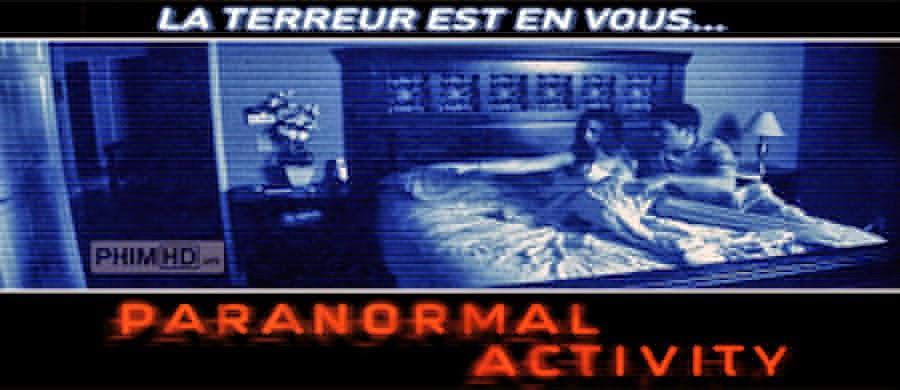 Hiện Tượng Siêu Linh 1 - Paranormal Activity 1 - 2007