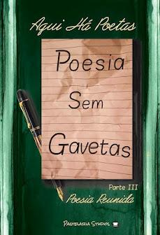 Aqui Há Poetas: Poesia Sem Gavetas, Parte III