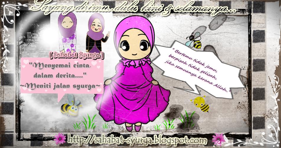 •☆.•*´¨`*••♥..::Sahabat Syurga::..♥ •*´¨`*•••☆                        ..::[Meniti Jalan Syurga]::..
