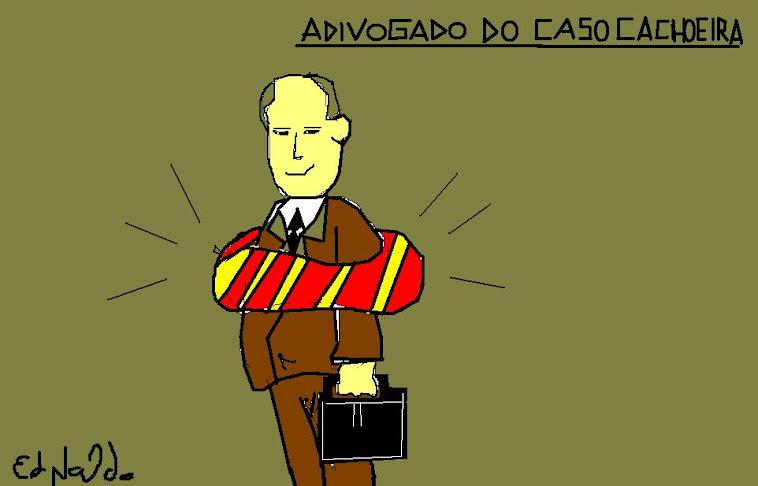 ADIVOGADO DO CASO ''CACHOEIRA''