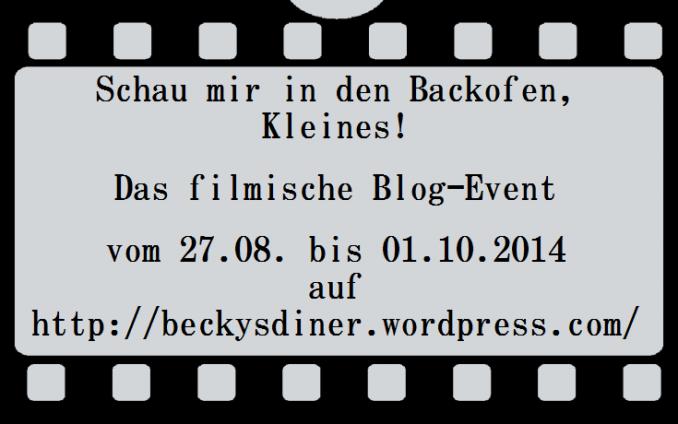 http://beckysdiner.wordpress.com/2014/08/26/schau-mir-in-den-backofen-kleines-das-filmische-blog-event-startet-genau-jetzt/