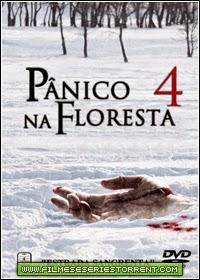 Pânico na Floresta 4 Torrent Dublado (2011)