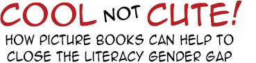 cool not cute: what boys really want from picture books
