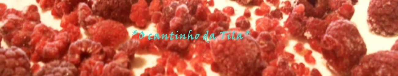 *O cantinho da Tila*