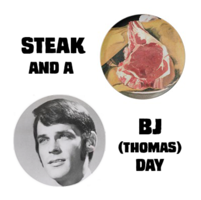 Steak and a BJ (Thomas) Day