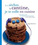 Si tu sèches la cantine, je te colle en cuisine - Birgit Dahl Stern (Tana éditions)