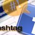 Facebook Resmi Memakai Hastag ( # )  Seperti Twitter