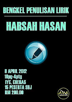 Bengkel Penulisan Lirik (Habsah Hasan) : 8 April 2012