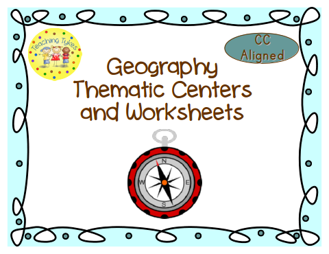 http://www.teacherspayteachers.com/Product/Geography-Thematic-Centers-and-Worksheets-Common-Core-Aligned-765149