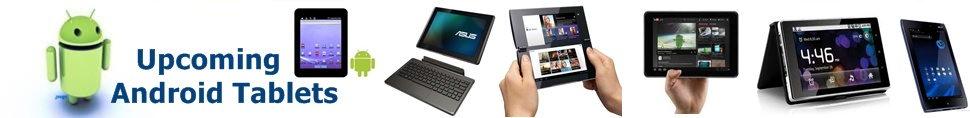 Upcoming Android Tablets 2012 | Best Tablet Computer 2012 | Tablet PC Price India