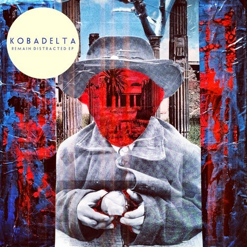 Kobadelta new E.P. Remain Distracted