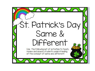 https://www.teacherspayteachers.com/Product/St-Patricks-Day-Same-and-Different-Activities-and-Assessments-1756658