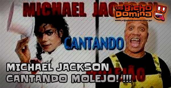 Michael Jackson cantando Molejo!