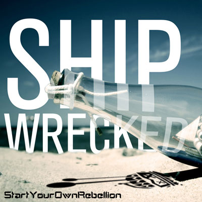 StartYourOwnRebellion Shipwrecked Lyrics
