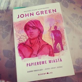 PAPIEROWE MIASTA - JOHN GREEN