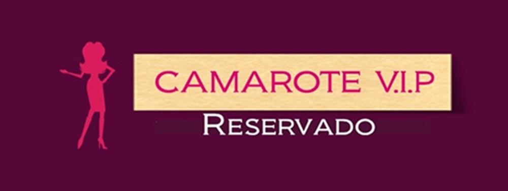 CAMAROTE VIP... RESERVADO!