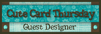 Guest designer - Cute card Thursday March 2012