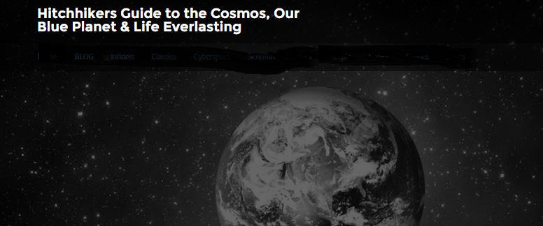 Hitchikers Guide to the Cosmos, Our Blue Planet & Life Everlasting