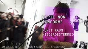 COPIE NON CONFORME at KUNST RAUM NIEDEROESTERREICH