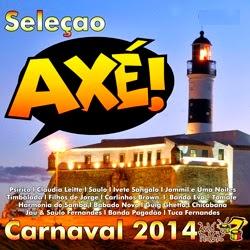 Sele%C3%A7ao Ax%C3%A9 Carnaval 2014 Seleção Axé Carnaval 2014
