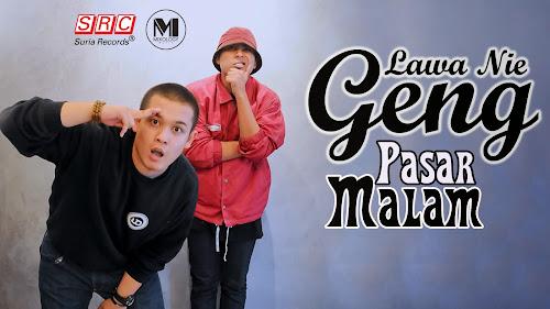 Lawa Nie Geng - Pasar Malam MP3