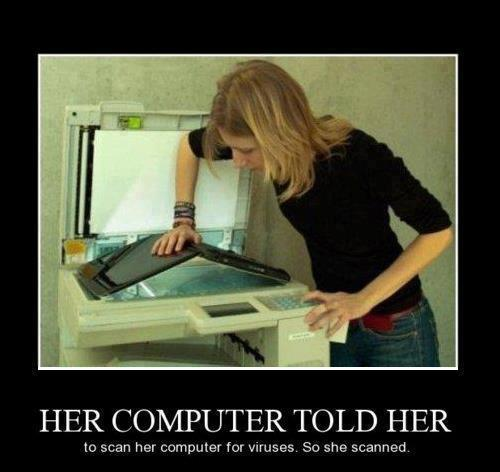http://1.bp.blogspot.com/-EguggtYxBrs/T2hVc0AZkII/AAAAAAAAIpM/WaLI9VtQkAY/s1600/this-is-how-girls-scan-computer-for-virus-funny-picture.jpg
