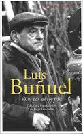 LUIS BUÑUEL: VIVO, POR ESO SOY FELIZ