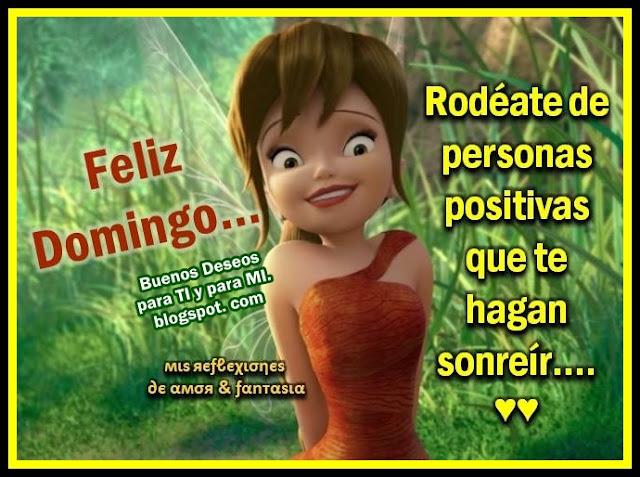 Rodéate de personas positivas que te hagan sonreír...  FELIZ DOMINGO !...