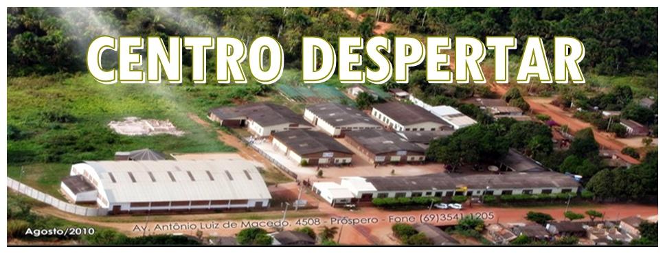 Centro Despertar - Diocese de Guajará-Mirim/RO.