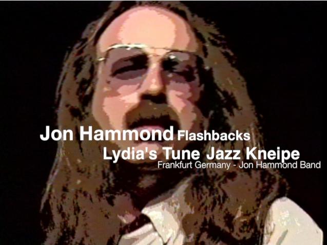 Jon Hammond Flashbacks Jazz Kneipe Lydia's Tune
