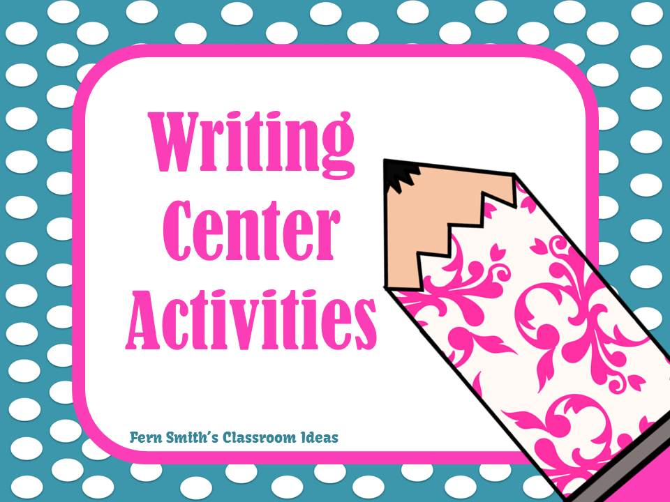 Fern Smith's Writing Center Activities Terrific for Writer's Workshop